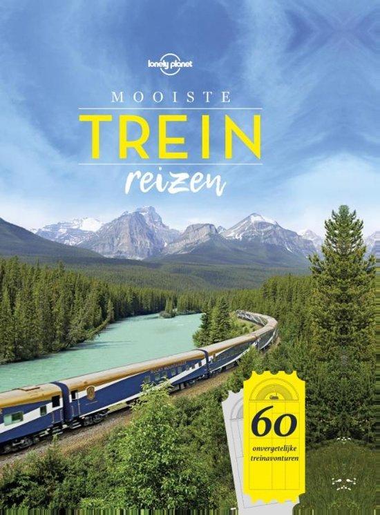Lonely Planet: Mooiste Treinreizen 9789021572581  Kosmos   Reisgidsen Wereld als geheel