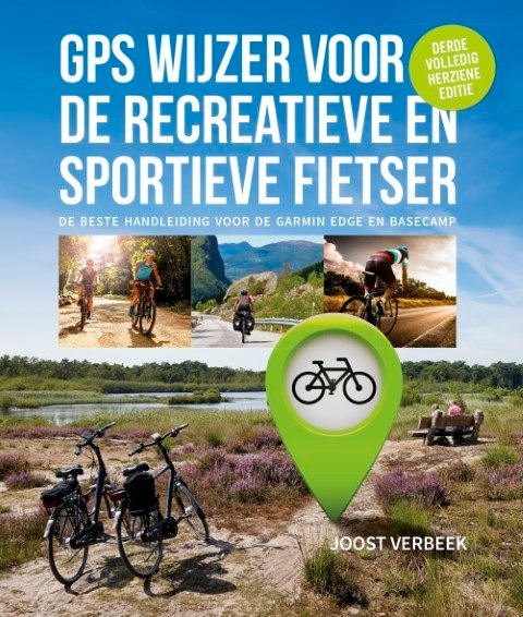 GPS Wijzer voor de recreatieve en sportieve fietser 9789082858518 Joost Verbeek Aerial Company   Fietsgidsen, Cadeau-artikelen Reisinformatie algemeen