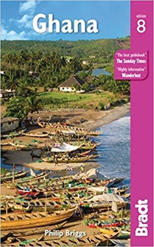 The Bradt Guide to Ghana | reisgids 9781784776282  Bradt   Reisgidsen West-Afrikaanse kustlanden (van Senegal tot en met Nigeria)