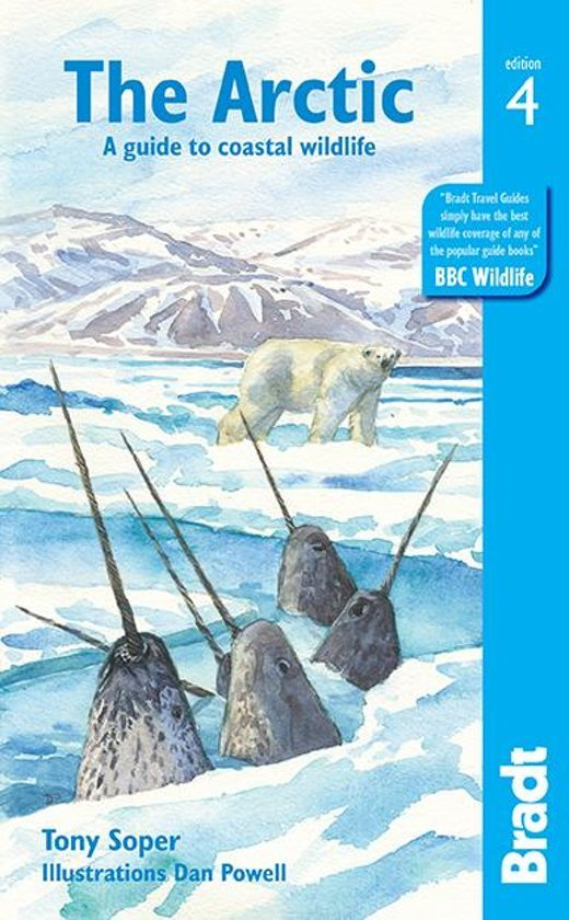 Arctic: A guide to coastal wildlife 9781784776435 Tony Soper Bradt Wildlife Guides  Reisgidsen Spitsbergen, Jan Mayen, Noordpool