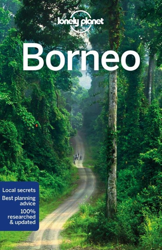 Lonely Planet Borneo 9781786574817  Lonely Planet Travel Guides  Reisgidsen Indonesië