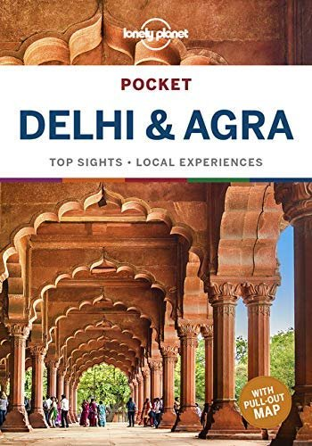 Delhi & Agra Lonely Planet Pocket Guide 9781788682763  Lonely Planet Lonely Planet Pocket Guides  Reisgidsen India