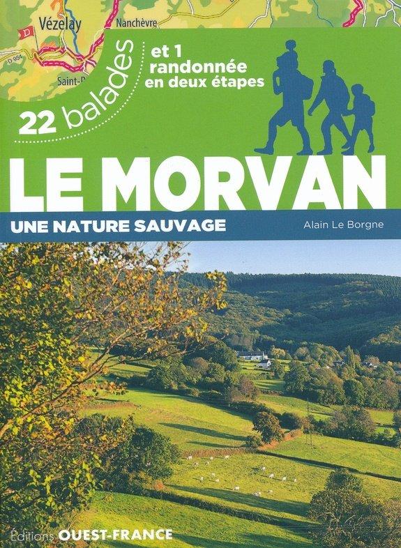 Morvan | wandelgids 9782737379819  Ouest France   Wandelgidsen Bourgogne, Morvan, Côte-d'Or