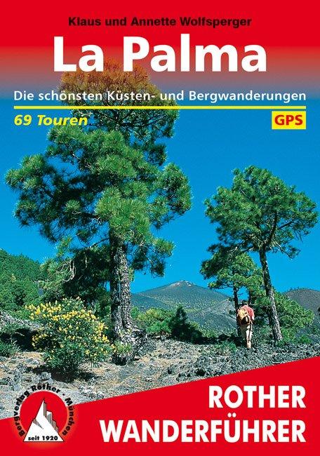 La Palma   Rother Wanderführer (wandelgids) 9783763342464  Bergverlag Rother RWG  Wandelgidsen La Palma