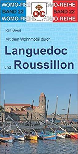Mit dem Wohnmobil durch Languedoc und Roussillon 9783869032276  Womo   Op reis met je camper, Reisgidsen Languedoc, Hérault, Aude, Tarn