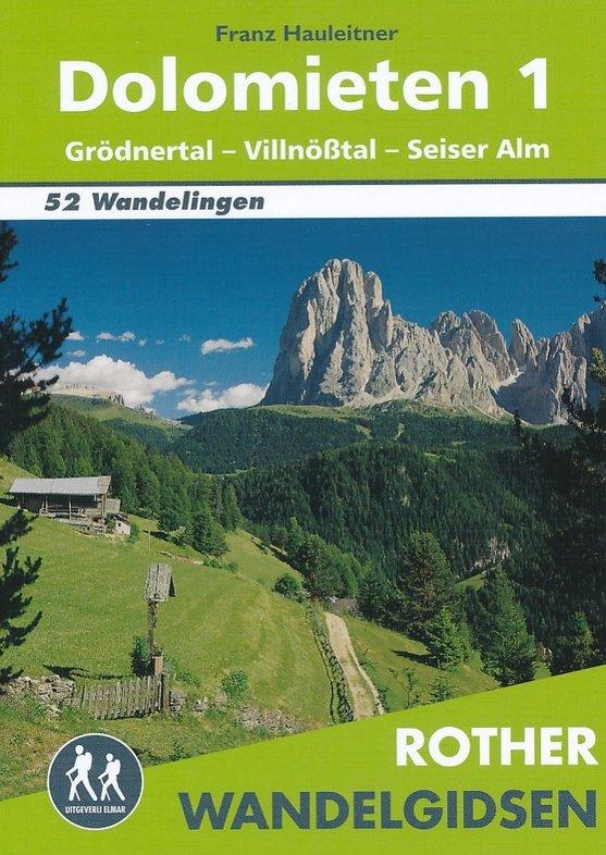Dolomieten 1 - Rother wandelgids 9789038921303  Elmar RWG  Wandelgidsen Zuid-Tirol, Dolomieten