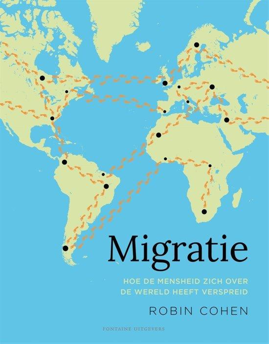 Migratie 9789059569829 Robin Cohen Fontaine   Historische reisgidsen, Landeninformatie Wereld als geheel