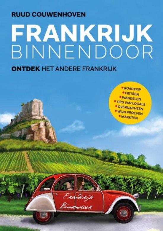Frankrijk Binnendoor 9789083010601 Ruud Couwenhoven Mo Media   Reisgidsen Frankrijk
