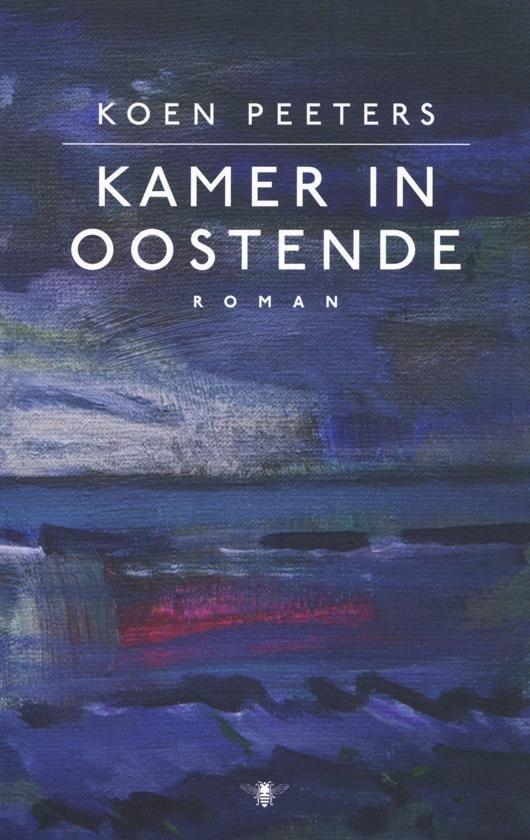 Kamer in Oostende 9789403160504 Koen Peeters De Bezige Bij   Reisverhalen Vlaanderen & Brussel