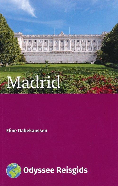 Madrid | Odyssee reisgids 9789461230669 Eline Dabekaussen Odyssee   Reisgidsen Madrid