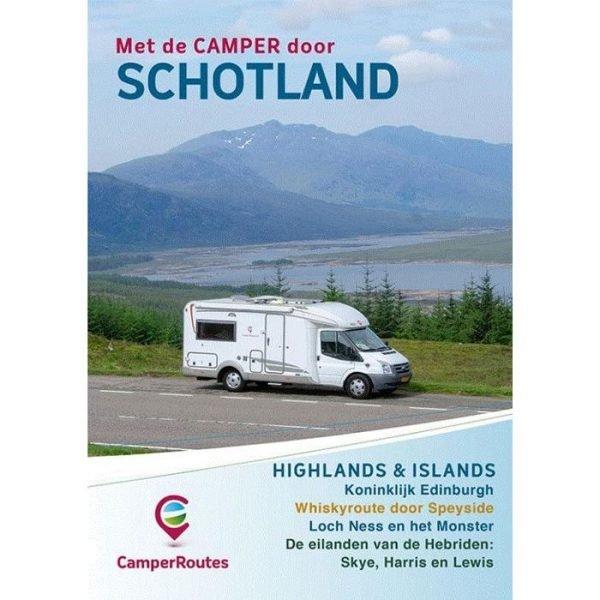Met de camper door Schotland | Mike Bisschops 9789491856150 Mike Bisschops CamperRoutes CamperRoutes in Europa  Campinggidsen, Op reis met je camper Schotland