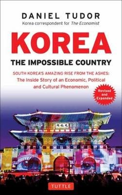 Korea - The Impossible Country 9780804846394 Daniel Tudor Tuttle   Landeninformatie Noord-Korea, Zuid-Korea