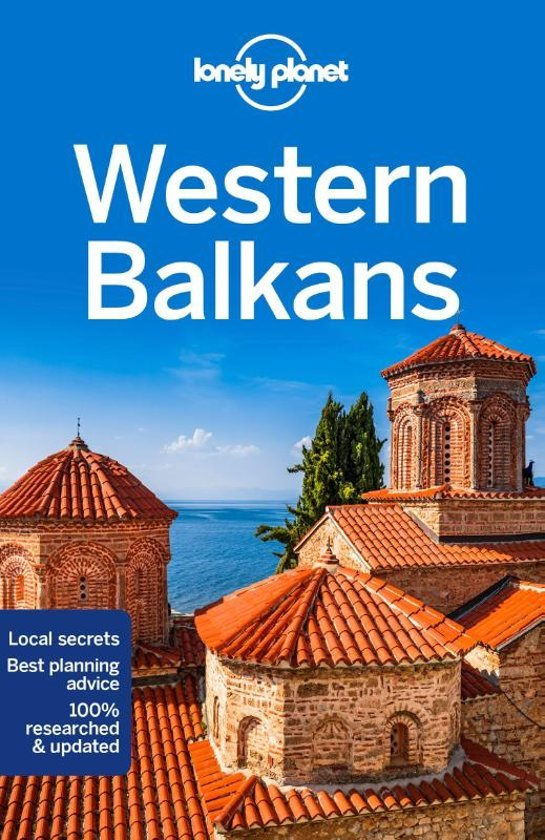 Lonely Planet Western Balkans (Travel Guide) 9781788682770  Lonely Planet Travel Guides  Reisgidsen Balkan