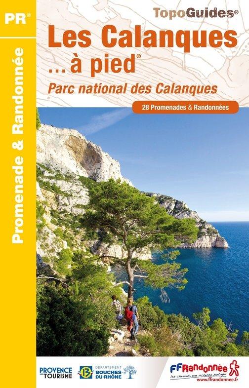P132  Les Calanques... à pied 9782751410000  FFRP Topoguides  Wandelgidsen tussen Valence, Briançon, Camargue en Nice