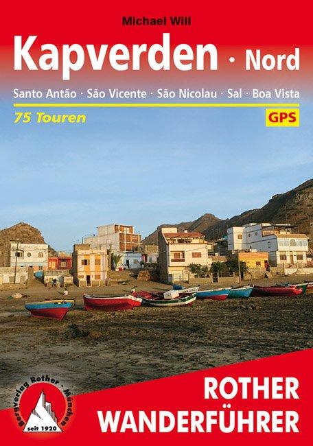 Kapverden - Nord | Rother Wanderführer (wandelgids) 9783763345571  Bergverlag Rother RWG  Wandelgidsen Kaapverdische Eilanden