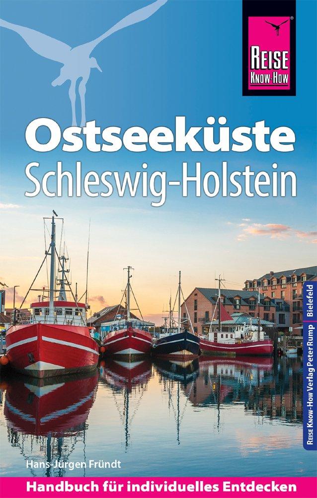 Ostseeküste/Schleswig Holstein 9783831732982  Reise Know-How   Reisgidsen Schleswig-Holstein, Hamburg, Niedersachsen