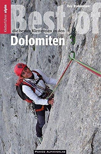 Best of Dolomiten 9783956110856 Ivo Rabanser Panico Verlag   Klimmen-bergsport Zuid-Tirol, Dolomieten