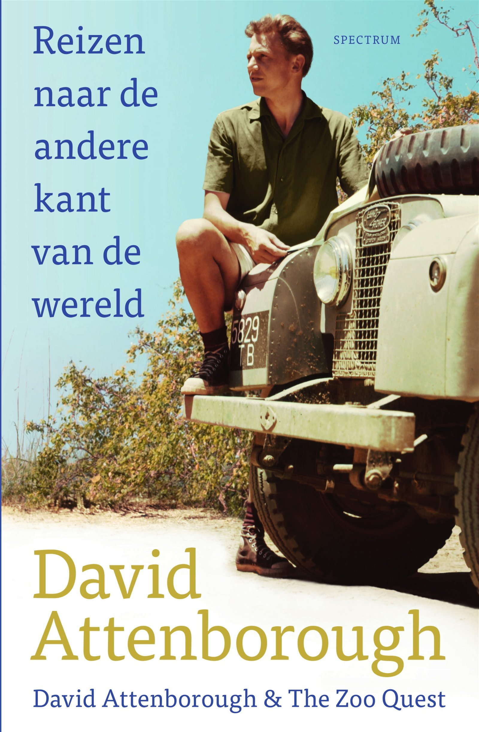 Reizen naar de andere kant van de wereld | David Attenborough 9789000366057 David Attenborough Spectrum   Cadeau-artikelen, Natuurgidsen, Reisverhalen Wereld als geheel