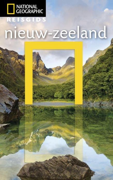 National Geographic Nieuw-Zeeland 9789021569338  Kosmos National Geographic  Reisgidsen Nieuw Zeeland