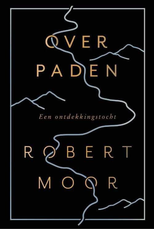 Over paden | Robert Moor 9789025906801 Robert Moor Ten Have   Wandelgidsen Wereld als geheel