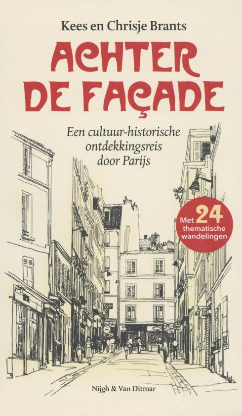 Achter de façade 9789038806891 Brants, Kees Nijgh & Van Ditmar   Cadeau-artikelen, Reisgidsen Parijs, Île-de-France