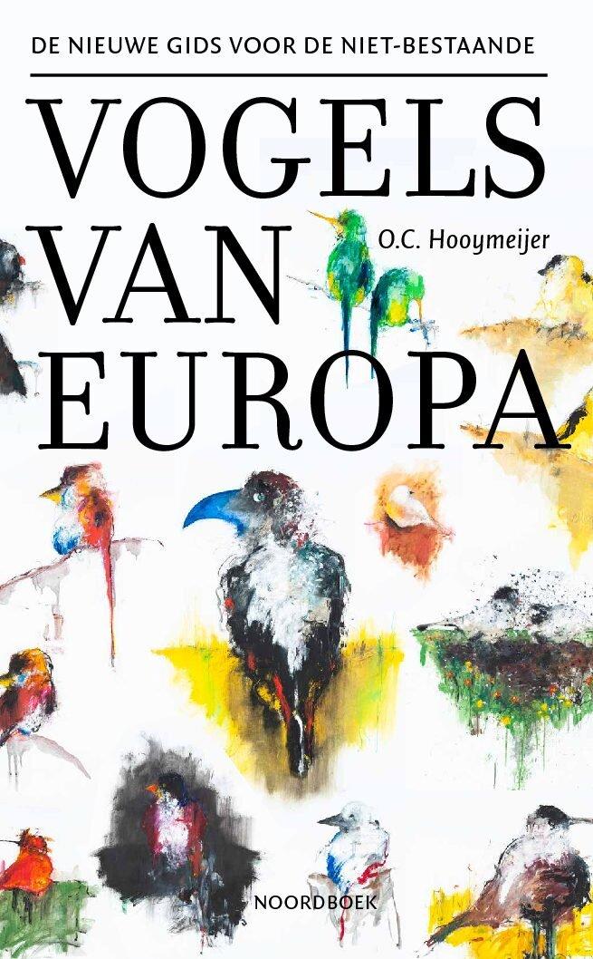 De Nieuwe Gids voor de niet-bestaande vogels van Europa 9789056154967 O.C. Hooymeijer Bornmeer   Natuurgidsen Europa