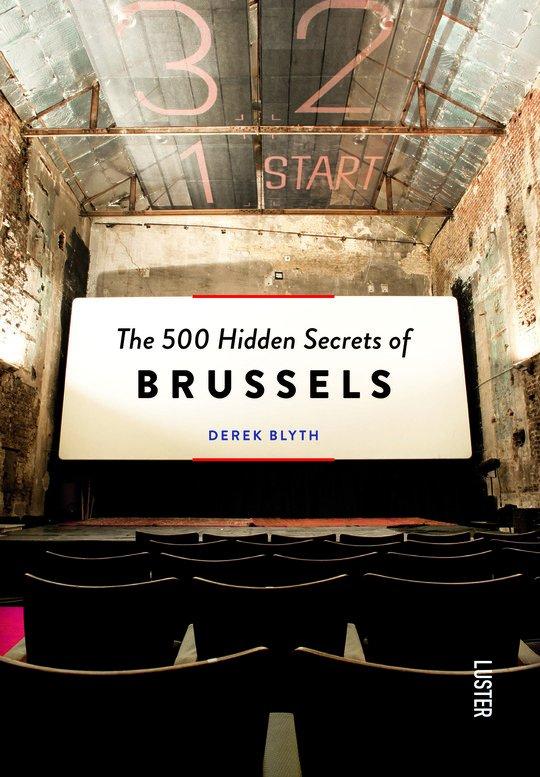 The 500 hidden secrets of Brussels | reisgids 9789460580925  Luster   Reisgidsen Brussel