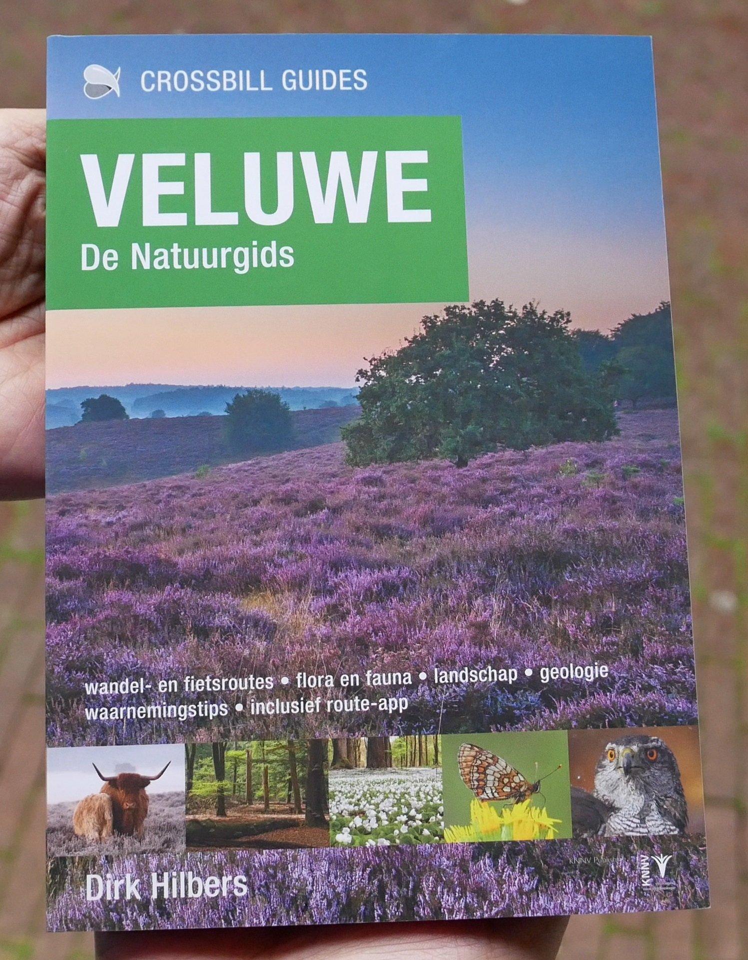 Veluwe - De Natuurgids | Dirk Hilbers 9789491648113 Dirk Hilbers Crossbill Guides Foundation / KNNV   Cadeau-artikelen, Natuurgidsen, Wandelgidsen Arnhem en de Veluwe