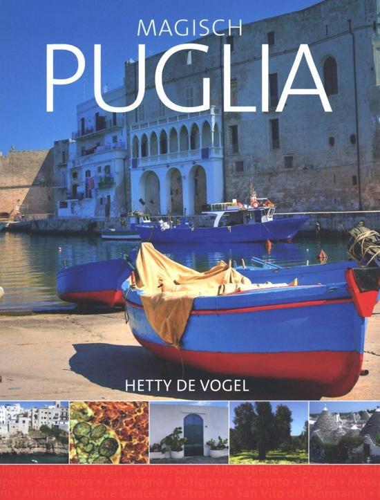 Magisch Puglia, een bijzondere belevenis | Hetty de Vogel 9789492920591 Hetty de Vogel Edicola   Culinaire reisgidsen, Reisgidsen Apulië