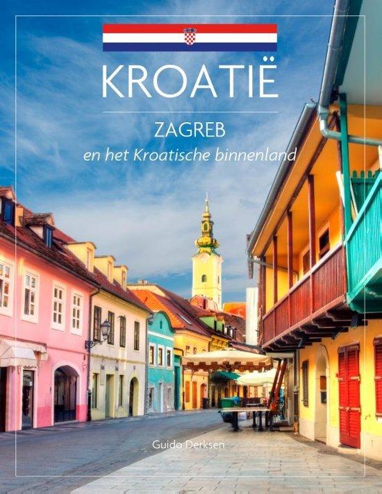 Kroatië: Zagreb en het Kroatische binnenland   reisgids 9789492920645 Guide Derksen Edicola   Reisgidsen Kroatië