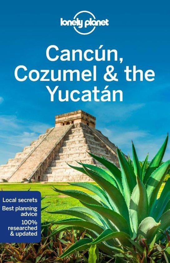 Lonely Planet Cancun, Cozumel, Yucatan 9781786574879  Lonely Planet Travel Guides  Reisgidsen Yucatan, Guatemala, Belize