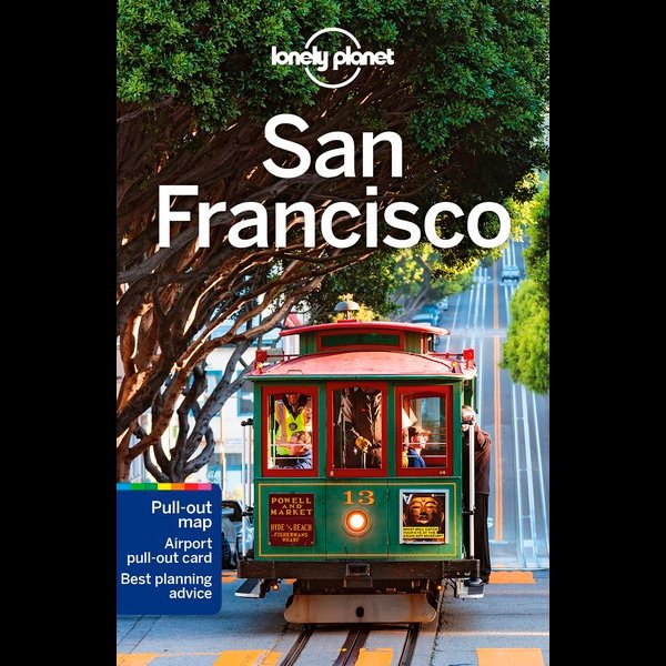 San Francisco | Lonely Planet City Guide 9781787014107  Lonely Planet Cityguides  Reisgidsen California, Nevada