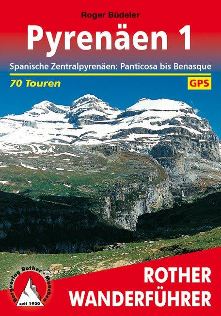 Pyrenäen 1 | Rother Wanderführer (wandelgids) 9783763340033  Bergverlag Rother RWG  Wandelgidsen Spaanse Pyreneeën