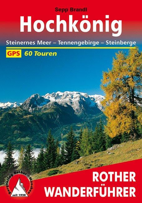 Hochkönig   Rother Wanderführer (wandelgids) 9783763340156  Bergverlag Rother RWG  Wandelgidsen Salzburg, Karinthië, Tauern, Stiermarken