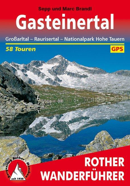 Gasteiner Tal | Rother Wanderführer (wandelgids) 9783763340217  Bergverlag Rother RWG  Wandelgidsen Salzburg, Karinthië, Tauern, Stiermarken