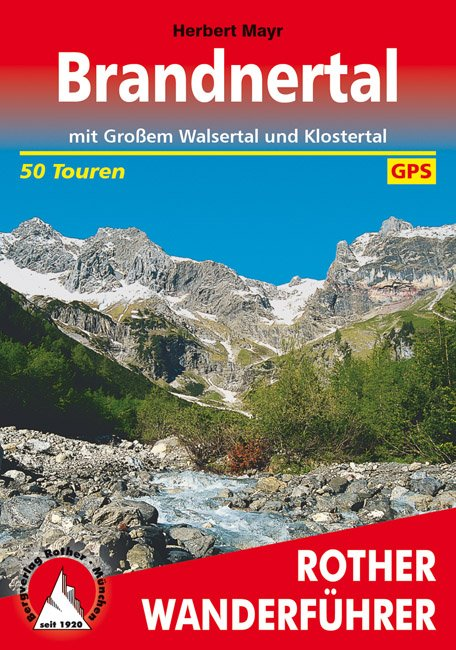 Brandnertal | Rother Wanderführer (wandelgids) 9783763340354  Bergverlag Rother RWG  Wandelgidsen Tirol & Vorarlberg