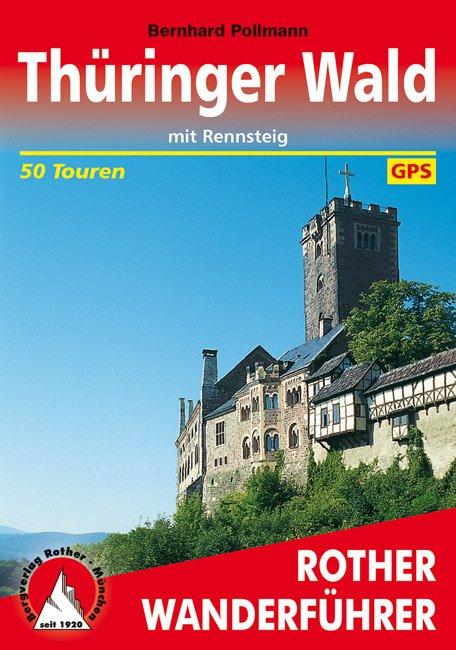 Thüringer Wald mit Rennsteig | Rother Wanderführer (wandelgids) 9783763340477 Bernhard Pollmann Bergverlag Rother RWG  Meerdaagse wandelroutes, Wandelgidsen Thüringen, Weimar, Rennsteig