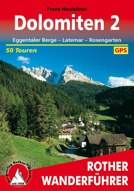 Dolomiten 2   Rother Wanderführer (wandelgids) 9783763340590  Bergverlag Rother RWG  Wandelgidsen Zuid-Tirol, Dolomieten