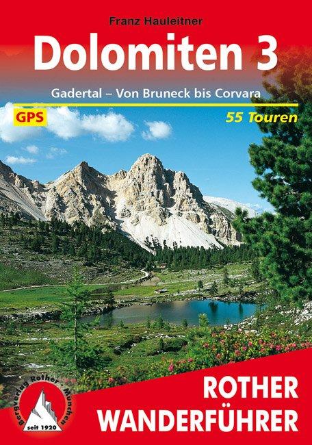 Dolomiten 3 | Rother Wanderführer (wandelgids) 9783763340606  Bergverlag Rother RWG  Wandelgidsen Zuid-Tirol, Dolomieten