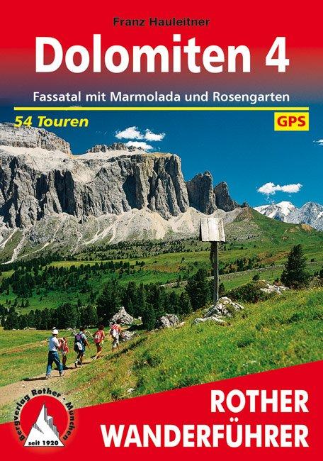 Dolomiten 4 | Rother Wanderführer (wandelgids) 9783763340613  Bergverlag Rother RWG  Wandelgidsen Zuid-Tirol, Dolomieten