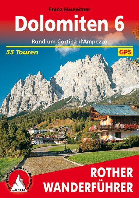 Dolomiten 6 | Rother Wanderführer (wandelgids) 9783763340637  Bergverlag Rother RWG  Wandelgidsen Zuidtirol, Dolomieten, Friuli, Venetië, Emilia-Romagna