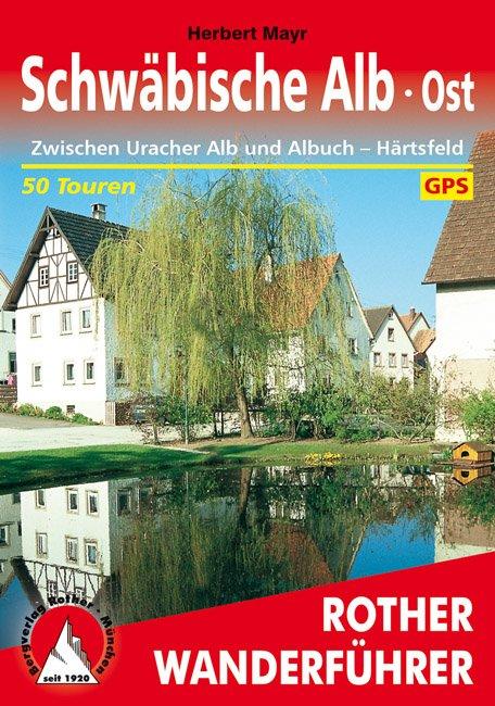 Schwäbische Alb - Ost | Rother Wanderführer (wandelgids) 9783763341177  Bergverlag Rother RWG  Wandelgidsen Bodenmeer, Schwäbische Alb