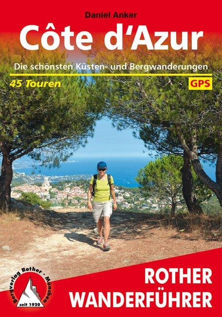 Côte d'Azur | Rother Wanderführer (wandelgids) 9783763341207  Bergverlag Rother RWG  Wandelgidsen Var, Côte d'Azur, Mercantour