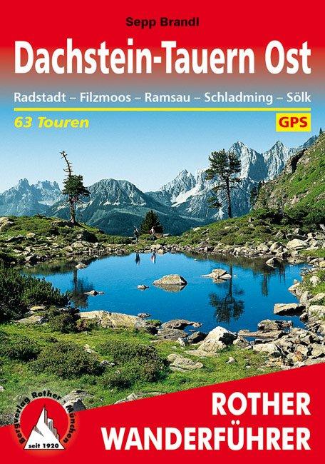 Dachstein, Tauern (Ost) | Rother Wanderführer (wandelgids) 9783763341962  Bergverlag Rother RWG  Wandelgidsen Salzburg, Karinthë, Tauern, Stiermarken