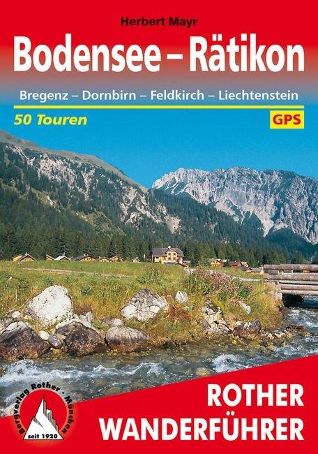 Bodensee bis Rätikon   Rother Wanderführer (wandelgids) 9783763341979  Bergverlag Rother RWG  Wandelgidsen Tirol & Vorarlberg