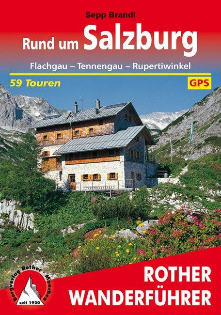 Rund um Salzburg | Rother Wanderführer (wandelgids) 9783763342433  Bergverlag Rother RWG  Wandelgidsen Salzburg, Karinthë, Tauern, Stiermarken