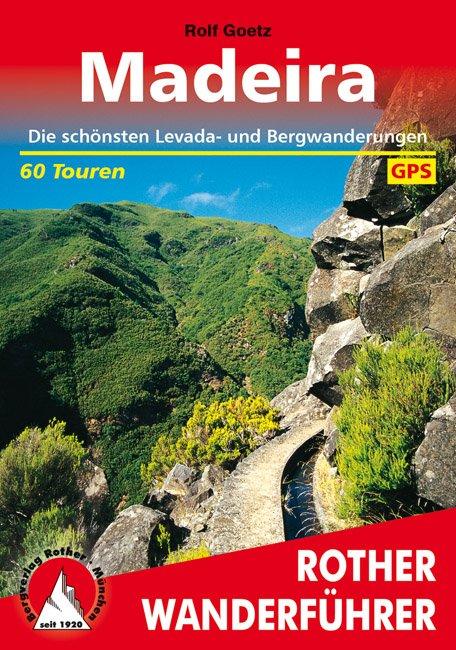 Madeira | Rother Wanderführer (wandelgids) 9783763342747  Bergverlag Rother RWG  Wandelgidsen Madeira