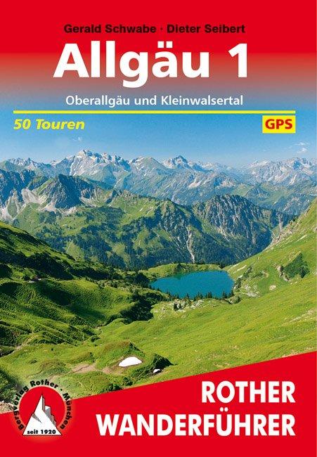 Allgäu 1 | Rother Wanderführer (wandelgids) 9783763342891  Bergverlag Rother RWG  Wandelgidsen Beierse Alpen