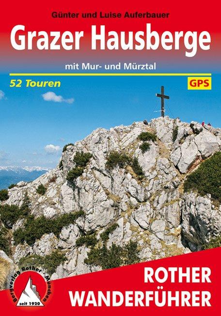 Grazer Hausberge | Rother Wanderführer (wandelgids) 9783763342921  Bergverlag Rother RWG  Wandelgidsen Wenen, Noord- en Oost-Oostenrijk