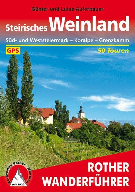 Steirisches Weinland | Rother Wanderführer (wandelgids) 9783763343119  Bergverlag Rother RWG  Wandelgidsen, Wijnreisgidsen Wenen, Noord- en Oost-Oostenrijk
